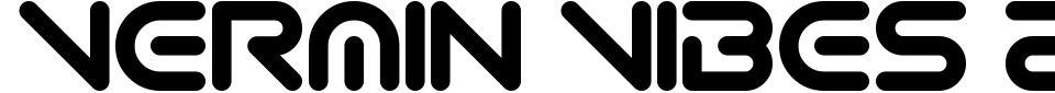 Vermin Vibes 2 EDM XTC Font Preview