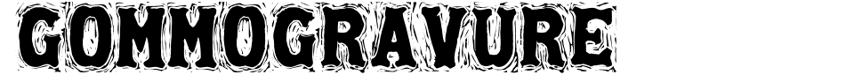 字体预览:Gommogravure
