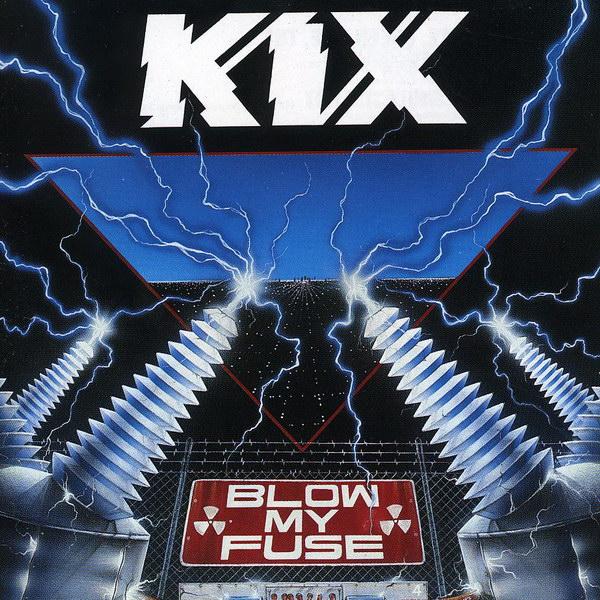 Blow-My-Fuse-by-Kix.jpg