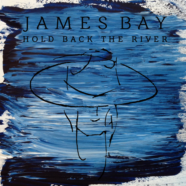 james bay hold back the river