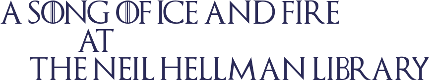 A Song of Ice and Fire at the Neil Hellman Library